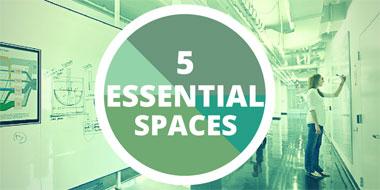 5 Essential Spaces